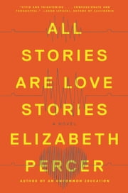 All Stories Are Love Stories ebook by Elizabeth Percer