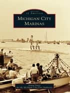 Michigan City Marinas ebook by Jonita Davis