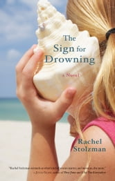 The Sign for Drowning - A Novel ebook by Rachel Stolzman