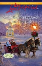 Sleigh Bells for Dry Creek ebook by Janet Tronstad