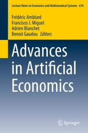 Advances in Artificial Economics ebook by Frédéric Amblard,Francisco J. Miguel,Adrien Blanchet,Benoit Gaudou