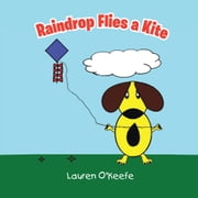 Raindrop Flies a Kite ebook by Lauren O'Keefe