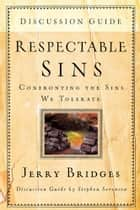 Respectable Sins Discussion Guide ebook by Jerry Bridges,Stephen Sorenson