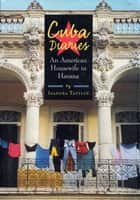 Cuba Diaries - An American Housewife in Havana ebook by Isadora Tattlin