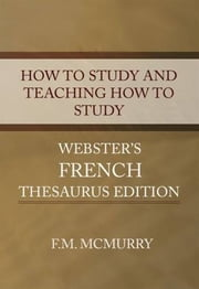 How To Study And Teaching How To Study ebook by F. M. McMurry