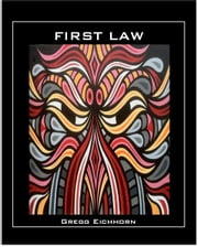 First Law ebook by Gregg Eichhorn