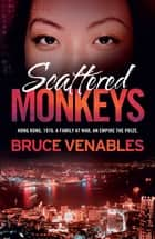 Scattered Monkeys ebook by Bruce Venables
