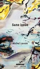 Sans issue eBook by Michel Lavoie