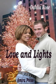 Love and Lights ebook by Dahlia Rose