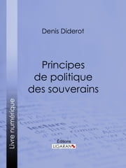 Principes de politique des souverains ebook by Ligaran,Denis Diderot