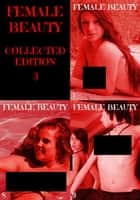 Female Beauty Collected Edition 3 - A sexy photo book - Volumes 7 to 9 ebook by Estella Rodriguez