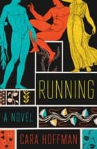 Running ebook by Cara Hoffman
