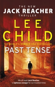 Past Tense - (Jack Reacher 23) ebook by Lee Child