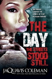 The Day the Streets Stood Still ebook by JaQuavis Coleman