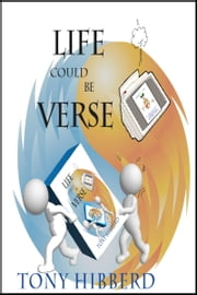 Life Could be Verse ebook by Tony Hibberd