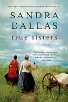True Sisters ebook by Sandra Dallas