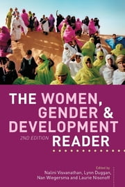 The Women, Gender and Development Reader ebook by Valentine Moghadam,Chandra Talpade Mohanty,Sarah White,Diana L. Wolf,Deepa Shankaran,Lourdes Beneria,Aysan Sev'er,Maria Patricia Fernandez-Kelly,Barbara Ehrenreich,Arlie Russell Hochschild,Beth Herzfeld,Aili Mari Tripp,Kalpana Wilson,Susie Jolly,Sylvia Chant,Ruth Pearson,Diane Elson,Gita Sen,Betsy Hartmann,Peggy Antrobus,Elizabeth Barajas-Roman,Jennifer Fluri,The Women's Environment and Development Organization,Anesu Makina,Isabel Casimiro,Joy Kwesiga,Ruth Needleman,Alice Mungwa,Jean Pyle,Sonia Corra,Ayesha M. Imam,Amy Lind,Jennifer L. Fruri,Samanthi Gunawardana,Haejin Kim,Paula Voos,Gulay Toksoz,Lila Abu-Lughod,Annette Desmarais,Shirin M. Rai,Nalini Visvanathan,Lynn Duggan,Nan Wiegersma,Laurie Nisonoff