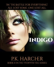 Indigo - The Tylwyth Teg (Faerie Folk) Series, #2 ebook by P.K. Harcher
