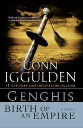 Genghis: Birth of an Empire ebook by Conn Iggulden