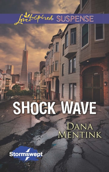 Shock Wave (Mills & Boon Love Inspired Suspense) (Stormswept, Book 1) ebook by Dana Mentink