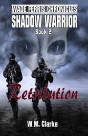 Shadow Warrior Book two - Retribution ebook by WM Clarke