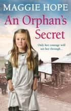 An Orphan's Secret ebook by Maggie Hope