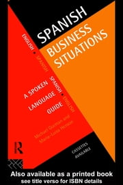Spanish Business Situations: A Spoken Language Guide ebook by Gorman, Michael