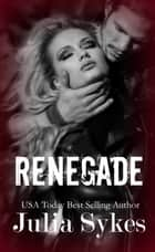 RENEGADE - The Complete Series ebook by Julia Sykes