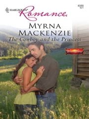 The Cowboy and the Princess ebook by Myrna Mackenzie