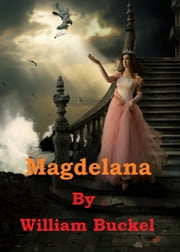 Magdelana ebook by William Buckel