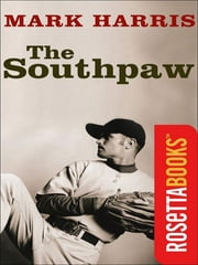 The Southpaw ebook by Mark Harris