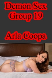 Demon Sex Group 19 ebook by Arla Coopa