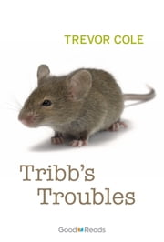 Tribb's Troubles ebook by Trevor Cole