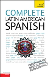 Complete Latin American Spanish Beginner to Intermediate Course - Learn to read, write, speak and understand a new language with Teach Yourself ebook by Juan Kattan-Ibarra