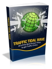 Traffic Tidal Wave ebook by Anonymous