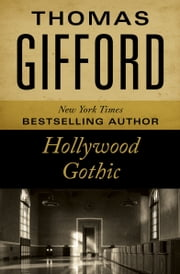 Hollywood Gothic ebook by Thomas Gifford