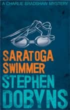 Saratoga Swimmer ebook by Stephen Dobyns