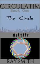 Circulatim: Book One - The Circle ebook by Ray Smith