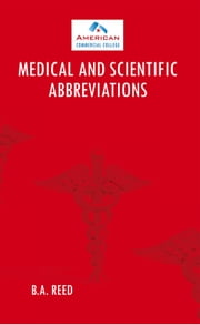 MEDICAL AND SCIENTIFIC ABBREVIATIONS ebook by B.A. REED
