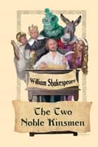 The Two Noble Kinsmen ebook by