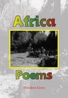 Africa Poems ebook by Theodore Lyons