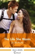 The Life She Wants ebook by Jo McNally