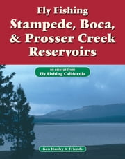 Fly Fishing Stampede, Boca & Prosser Creek Reservoirs - An excerpt from Fly Fishing California ebook by Ken Hanley