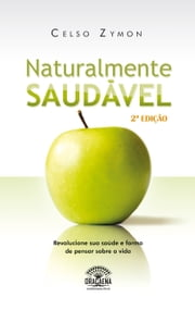 Naturalmente Saudável ebook by Celso Zymon