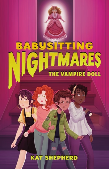 Babysitting Nightmares: The Vampire Doll eBook by Kat Shepherd