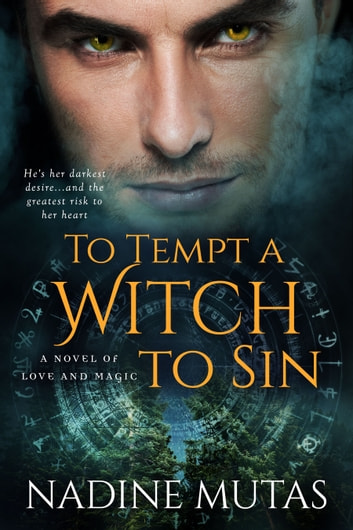 To Tempt a Witch to Sin - A Novel of Love and Magic ebook by Nadine Mutas