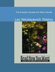 The Kreutzer Sonata And Other Stories ebook by Leo Nikolayevich Tolstoy