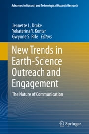 New Trends in Earth-Science Outreach and Engagement - The Nature of Communication ebook by Jeanette L. Drake,Yekaterina Y. Kontar,Gwynne S. Rife