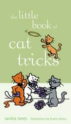 The Little Book of Cat Tricks ebook by Sandra L. Toney, Kristin Doney