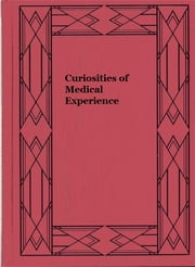 Curiosities of Medical Experience ebook by J. G. Millingen